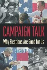 Campaign Talk : Why Elections Are Good for Us
