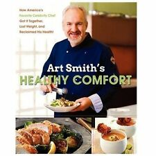 Art Smith's Healthy Comfort: How America's Favorite Celebrity Chef Got it Togeth