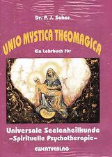 UNIO MYSTICA THEOMAGICA - Ein Lehrbuch für Spirituelle Psychotherapie P.J. Saher