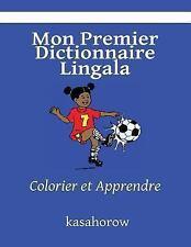 Kasahorow Français Lingala: Mon Premier Dictionnaire Lingala : Colorier et...