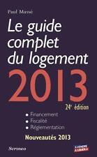 le guide complet du logement 2013 (24e édition) Masse  Paul Occasion Livre