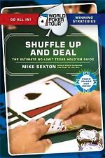 Shuffle Up and Deal: The Ultimate No Limit Texas Hold 'em Guide (World Poker Tou