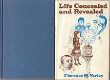 1st Edition Signed Life Concealed and Revealed by Florence May Varley 1977