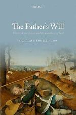 The Father's Will: Christ's Crucifixion and the Goodness of God by Nicholas...