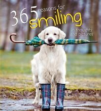 365 Reasons for Smiling: In Thoughts and Pictures