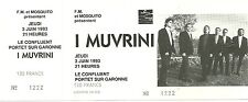 RARE / TICKET BILLET CONCERT LIVE - I MUVRINI ( FRANCE CORSE ) 1993 / COMME NEUF
