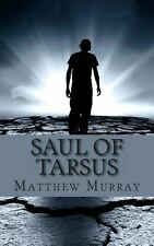 Saul of Tarsus : A Biography of the Apostle Paul by LifeCaps and Matthew...