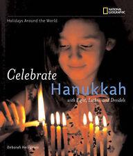 Celebrate Hanukkah: with Light, Latkes, and Dreidels by Deborah Heiligman...
