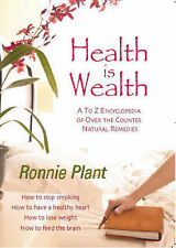 Health is Wealth: A to Z Encyclopedia of Over-the-counter Natural Remedies