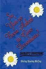 So You've Been Asked to Give Devotions? by Shirley Stanley McCoy (2002,...