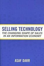 Selling Technology: The Changing Shape of Sales in an Information Economy (Colle