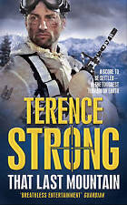 TERENCE STRONG __ THAT LAST MOUNTAIN __ BRAND NEW __ FREEPOST UK
