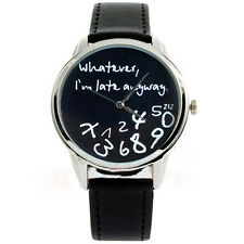 Whatever I'm Late Anyway Comment Women Men Black Wrist Watches