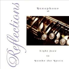 Reflections: Saxophone, Light Jazz to Soothe the Spirit by Paul Baloche; Kent He