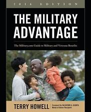 The Military Advantage, 2016 Edition : The Military. com Guide to Military...