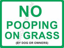 """NO POOPING ON THE GRASS SIGN - 9"""" X 12"""" ** READ THE SMALL PRINT** DOG SUPPLIES"""