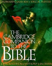 The Cambridge Companion to the Bible by Anthony J. Saldarini, John Rogerson,...