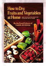 FARM JOURNAL HOW TO DRY FRUITS-VEGETABLES AT HOME+50 RECIPES FOR COOKING W/THEM
