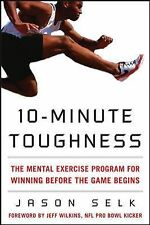 10-Minute Toughness : The Mental-Training Program for Winning Before the Game...