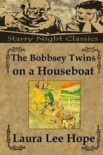 The Bobbsey Twins on a Houseboat by Laura Hope (2013, Paperback)