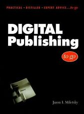 To Go Ser.: Digital Publishing to Go by Jason Miletsky (1999, Paperback)