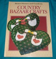 BUY 3=FREE SHIPPING  COUNTRY BAZAAR CRAFTS HC BOOK 40+ PROJECTS MANY GIFT IDEAS