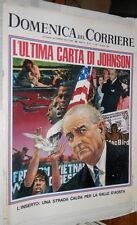 LA DOMENICA DEL CORRIERE 16 aprile 1968 Presidente Johnson Santa Vittoria d Alba