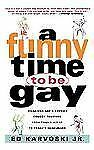A Funny Time to Be Gay (1997, Paperback)