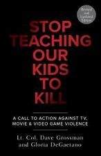 Stop Teaching Our Kids To Kill, Revised and Updated Edition: A Call to-ExLibrary