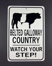 BELTED GALLOWAY COUNTRY Watch Your Step 12X18 Alum Cow Sign Won't rust or fade
