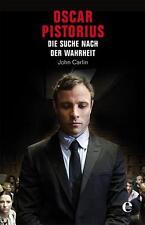 Carlin, John - Oscar Pistorius: Auf der Suche nach der Wahrheit