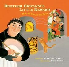 Brother Giovanni's Little Reward by Anna Egan Smucker (2015, Hardcover)