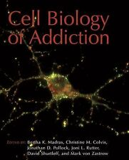 Cell Biology of Addiction (Monograph) by