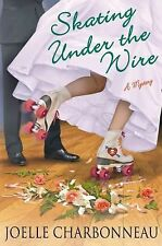 Skating Under the Wire 4 by Joelle Charbonneau (2014, Hardcover, NEW)