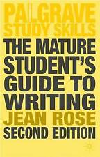 The Mature Student's Guide to Writing by Jean Rose (Paperback, 2007)