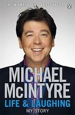 Life and Laughing: My Story by Michael McIntyre (Paperback, 2011)
