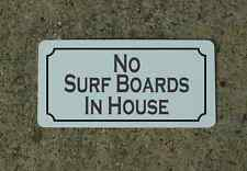 NO SURF BOARDS IN HOUSE Metal Sign for Beach House Shack