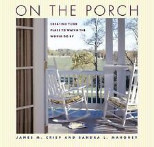 On the Porch: Creating Your Place to Watch the World Go By, Mahoney, Sandra, Cri
