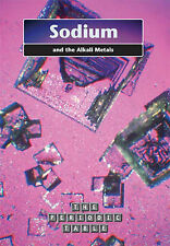 Saunders, Nigel The Periodic Table: Sodium and the Alkali Metals  (The Periodic