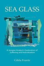 Sea Glass: A Jungian Analyst's Exploration of Suffering and Individuation