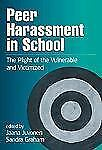 Peer Harassment in School: The Plight of the Vulnerable and Victimized-ExLibrary