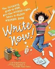 Write Now!: The Ultimate, Grab-a-Pen, Get-the-Words-Right, Have-a-Blast Writing