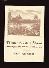 R. J. Hanke TÜRME ÜBER DEM STROM - Unvergessene Jahre in Schlesien,  signiert