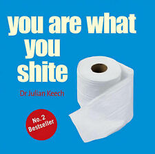 You Are What You Shite by Julian Dr. Keech (Hardback, 2005)