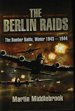 The Berlin Raids - The Bomber Battle, Winter 1943-1944 (Pen & Sword) - New Copy