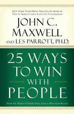 25 Ways to Win with People: How to Make Others Feel Like a Million Bucks, Les Pa
