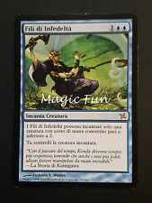 FILI DI INFEDELTÀ - THREADS OF DISLOYALTY ITA - MTG MAGIC [MF]
