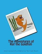 The Adventures of Rat the Goldfish : Available from Amazon,com, Createspace....