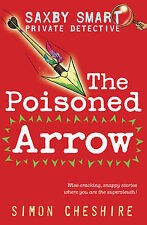 The Poisoned Arrow (Saxby Smart: Private Detective), Simon Cheshire