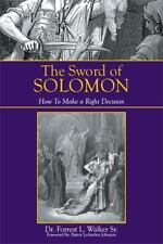 The Sword of Solomon : How to Make a Right Decision by Walker Forrest (2014,...